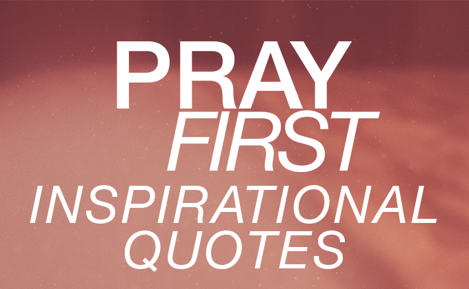 https://www.cornwallchurch.com/wp-content/uploads/2018/02/Pray-First-Quotes.pdf